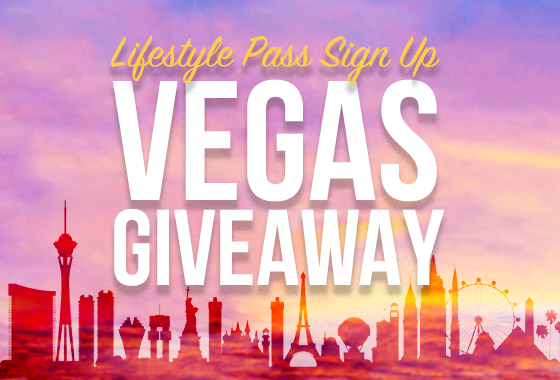 Lifestyle Pass - Vegas Giveaway!